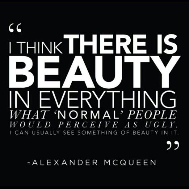 I Think There Is Beauty In Everything What Normal People Would