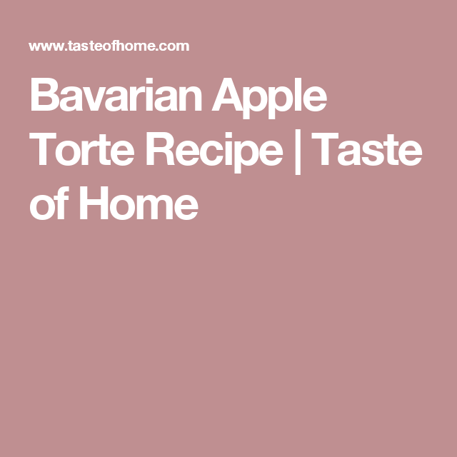 recipe: bavarian apple torte taste of home [34]