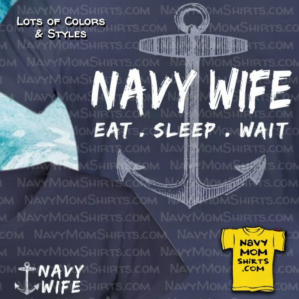 Wow,, this shirt says EXACTLY how I feel. Gotta have it! Navy Wife Shirts with Anchor - Eat Sleep Wait by NavyMomShirts.com