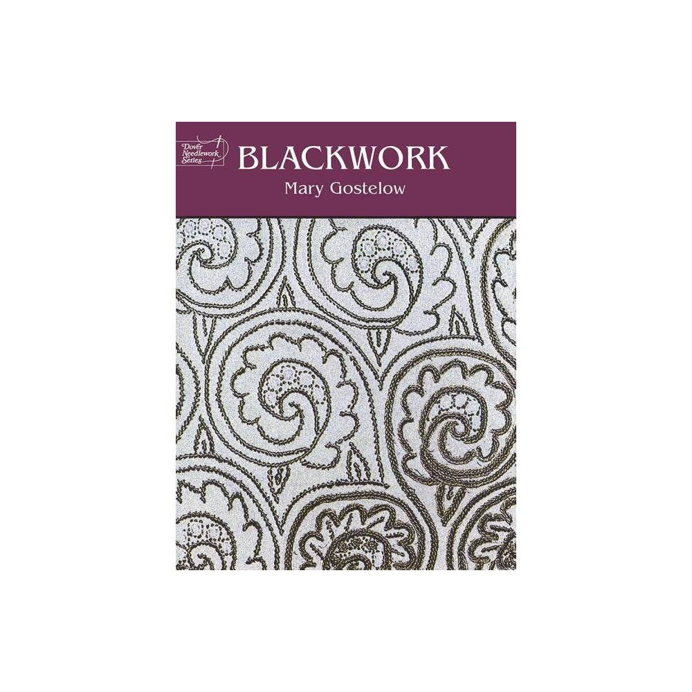 Blackwork - (Dover Embroidery, Needlepoint) by Mary Gostelow (Paperback)