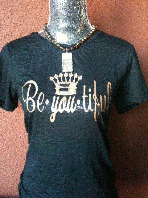 Be - You - tiful    - Fitted Burnout #shopClassyNsassy  Www.ClassyNsassyCreations.com