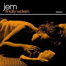 """Finally Woken"""" by Welsh-born singer, songwriter, and record producer Jem (Jemma Griffiths).  Produced by Jem, Yoad Nevo and Ge-ology.  ATO Records, 2004."""