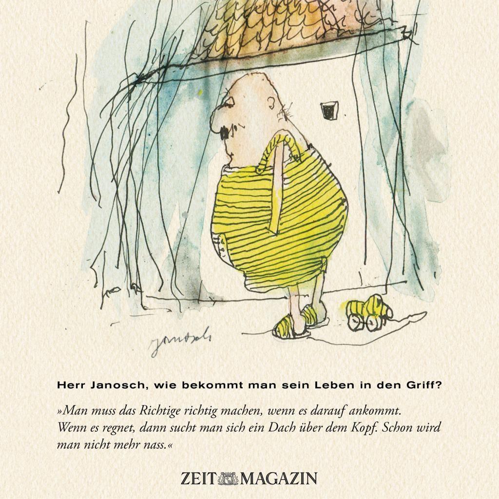 Herr #Janosch, wie bekommt man sein Leben in den Griff?