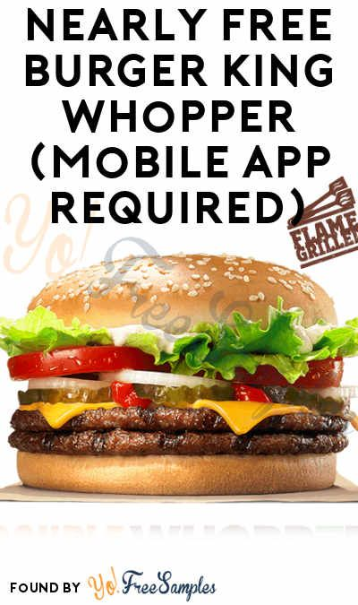 Nearly FREE 1 Cent Burger King Whopper (Mobile App