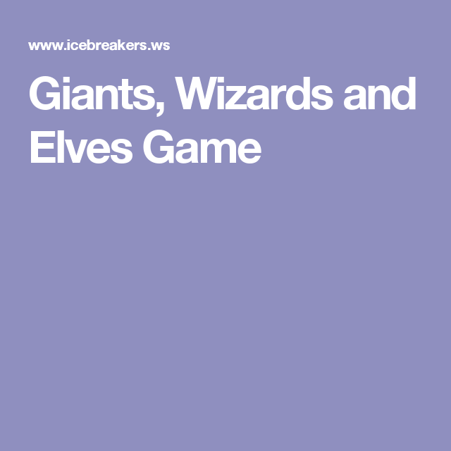 giants wizards and elves game t t ice breakers pinterest