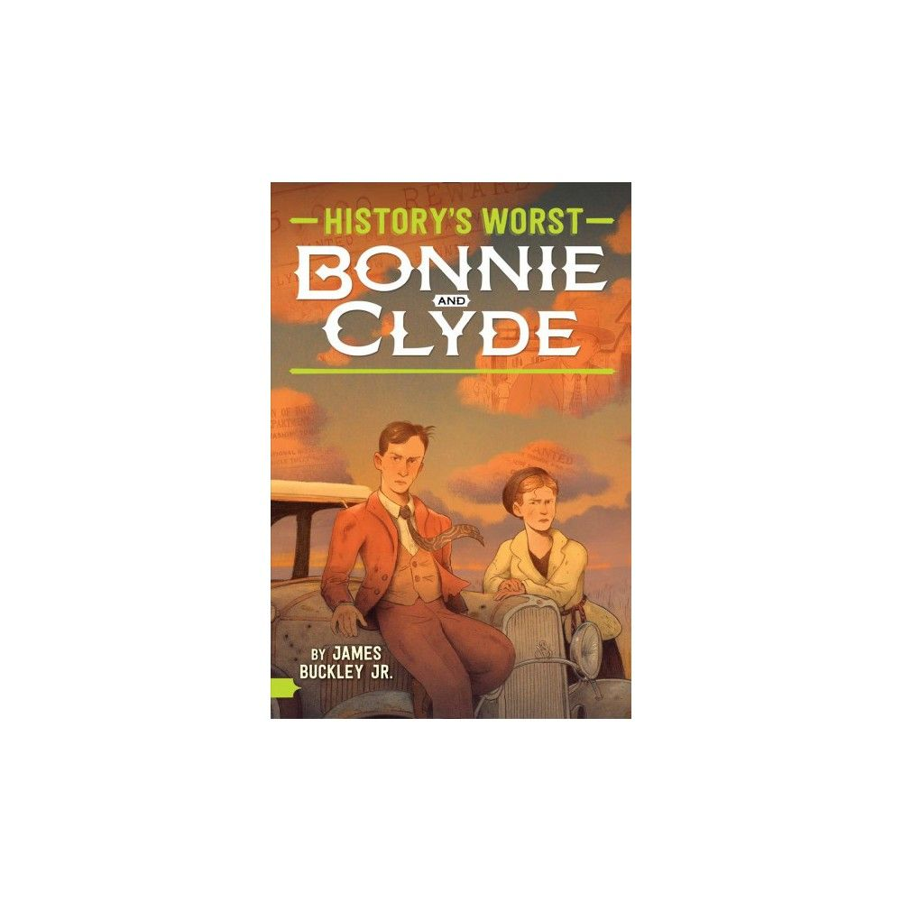 Bonnie and clyde historys worst by jr james buckley
