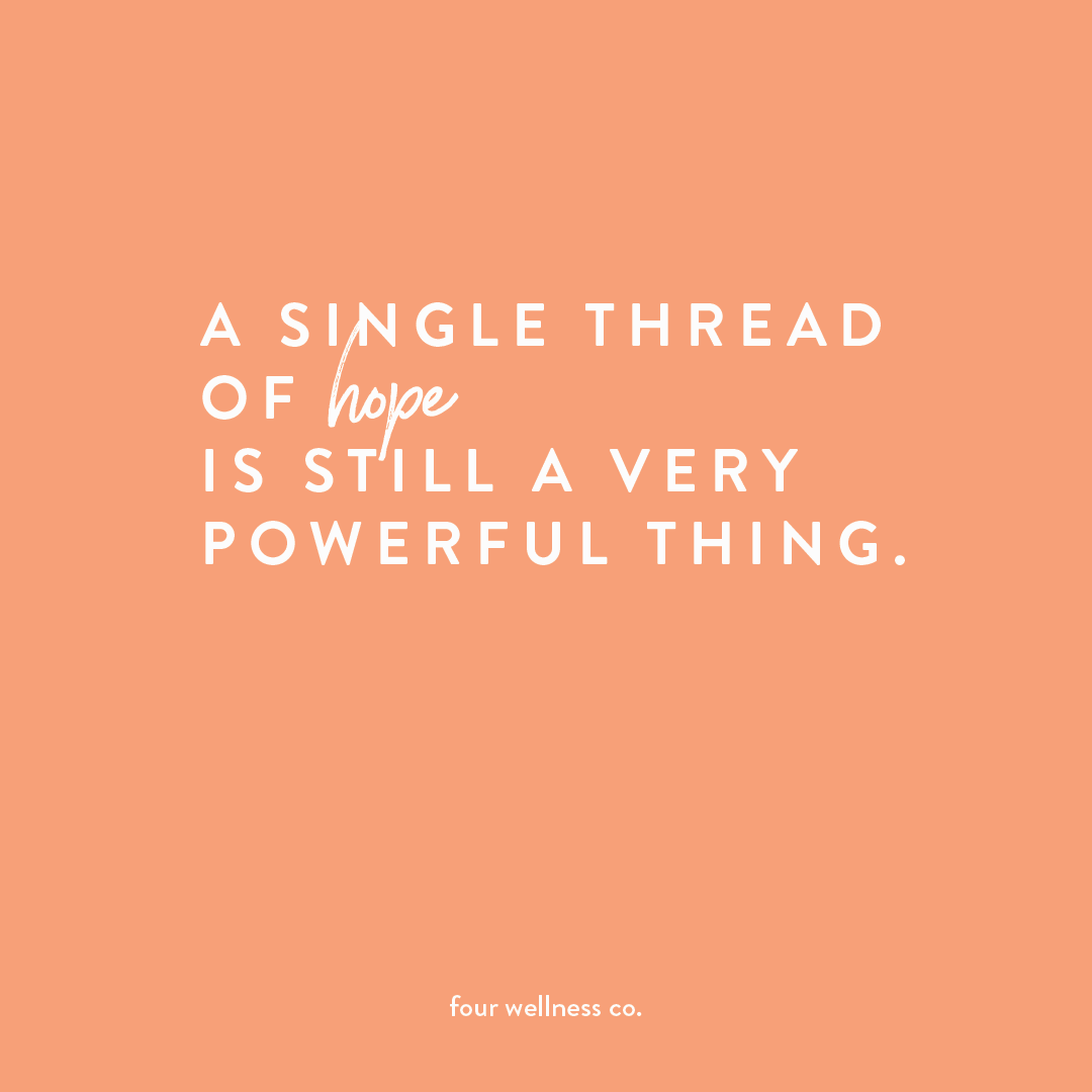 A Single Thread Of Hope Is Still A Very Powerful Thing