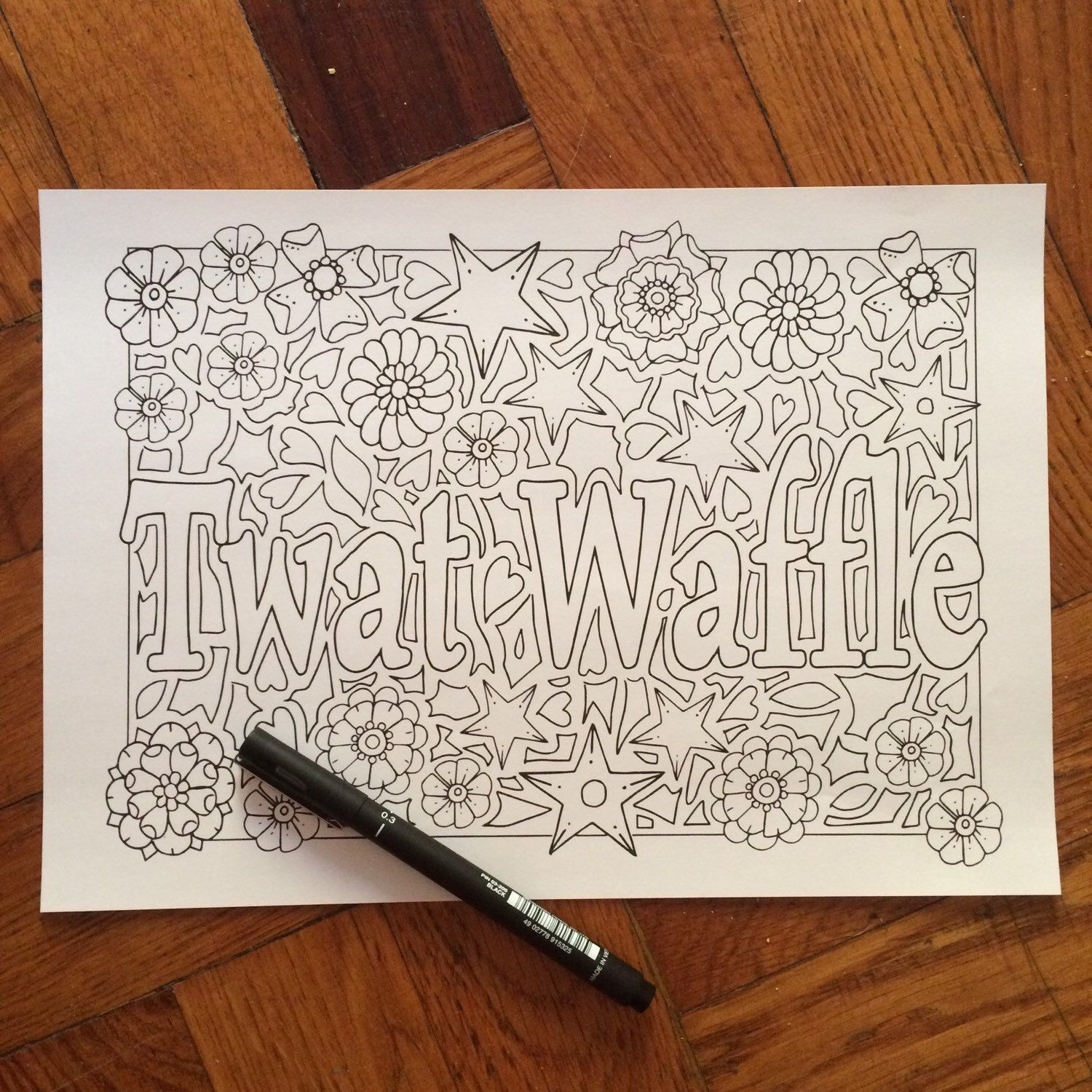 A personal favourite from my Etsy shop https://www.etsy.com/listing/264818585/sweary-coloring-page-twat-waffle