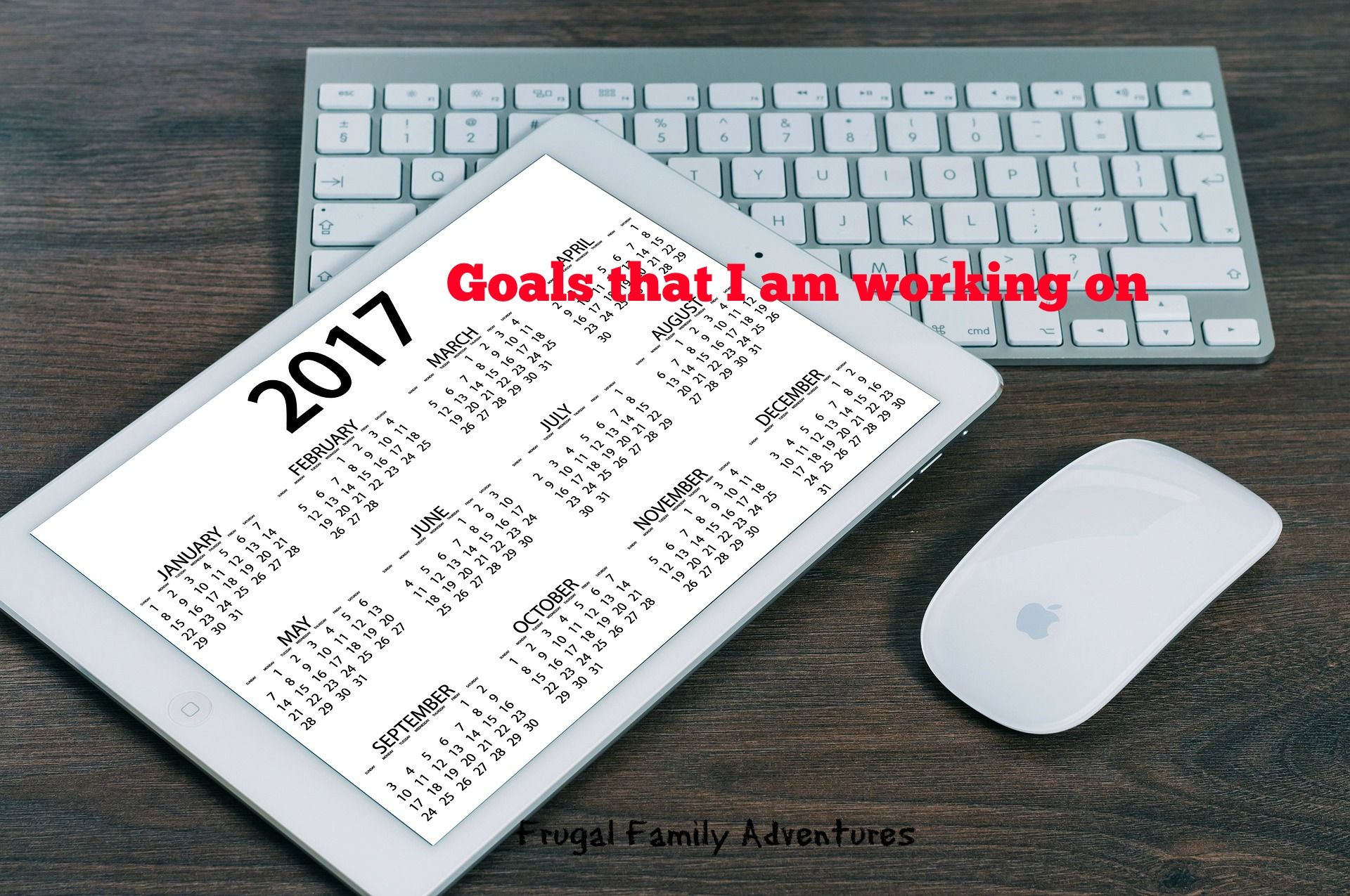 2017 Goals are Exciting to look Forward to