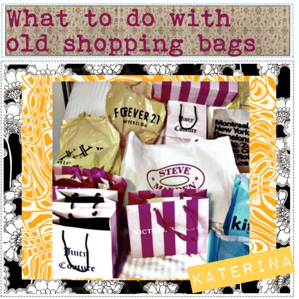 What to do with old Shopping Bags.