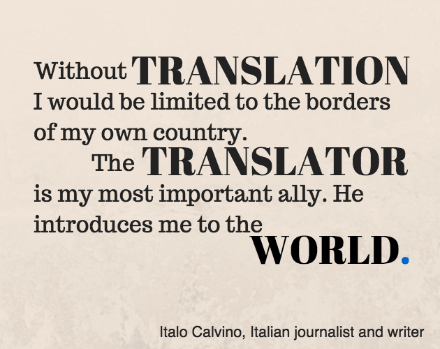 Without Translation I Would Be Limited To The Borders Of