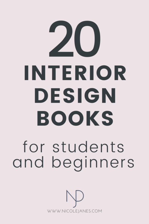 20 Go-To Interior Design Books for Students and Beginners — Nicole Janes Design