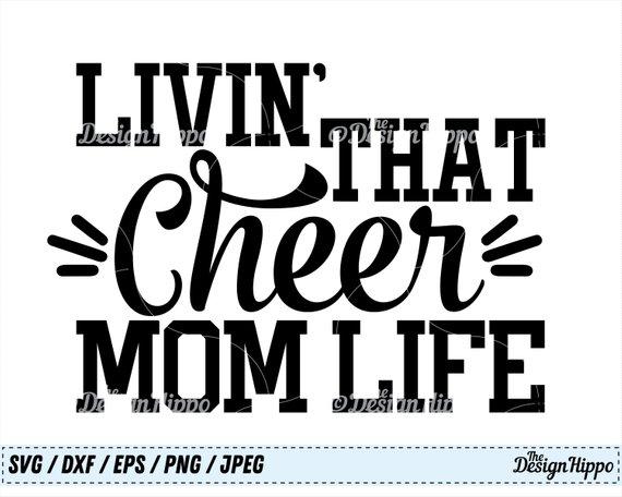 Livin That Cheer Mom Life Svg Cheer Mom Svg Cheer Mom Life Etsy In 2020 Cheer Mom Cheer Cheerleading Mom