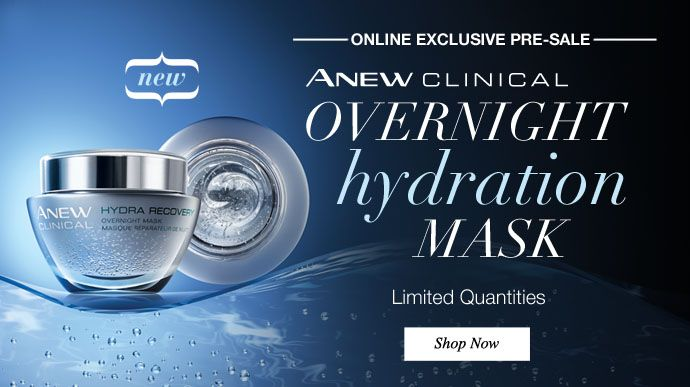 Anew Clinical Overnight Hydration Mask – Online Exclusive Pre-Sale www.youravon.com/tstein