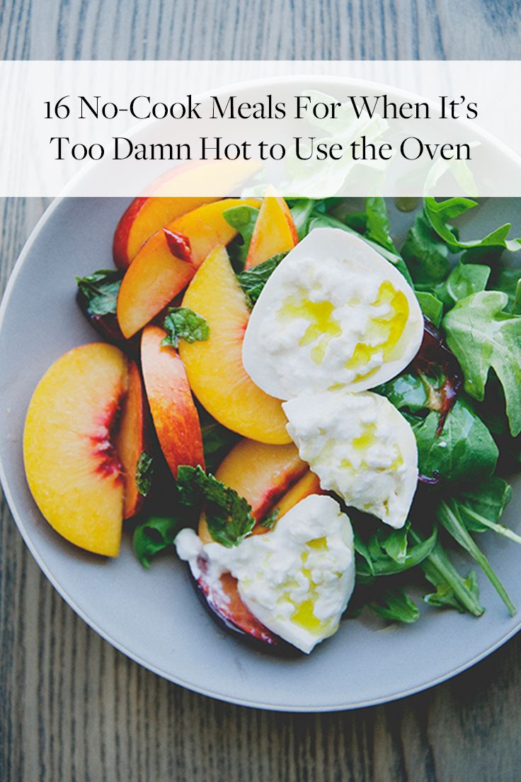 16 No-Cook Meals for When It's Too Hot to Use the Oven