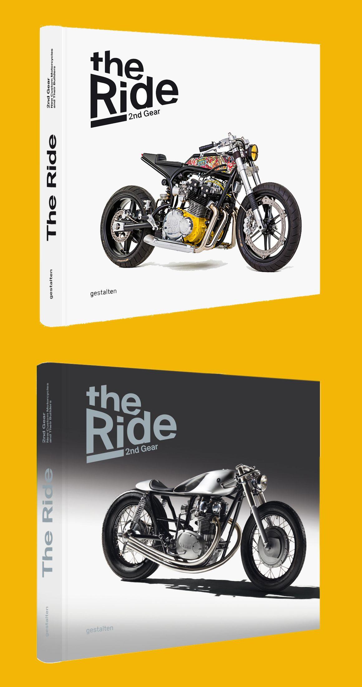 Custom Motorcycle Book The Ride Is Back Custom Built Motorcycles Custom Cafe Bike