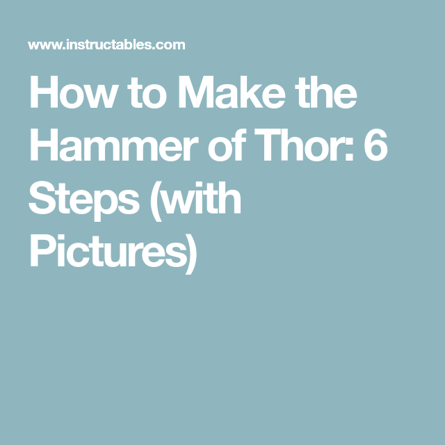 how to make the hammer of thor thor