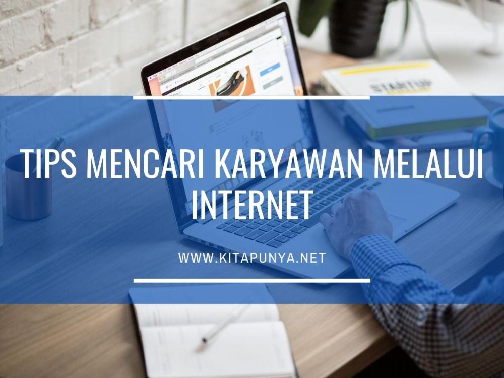 Tips Mencari Karyawan Melalui Internet Tips Internet Periklanan