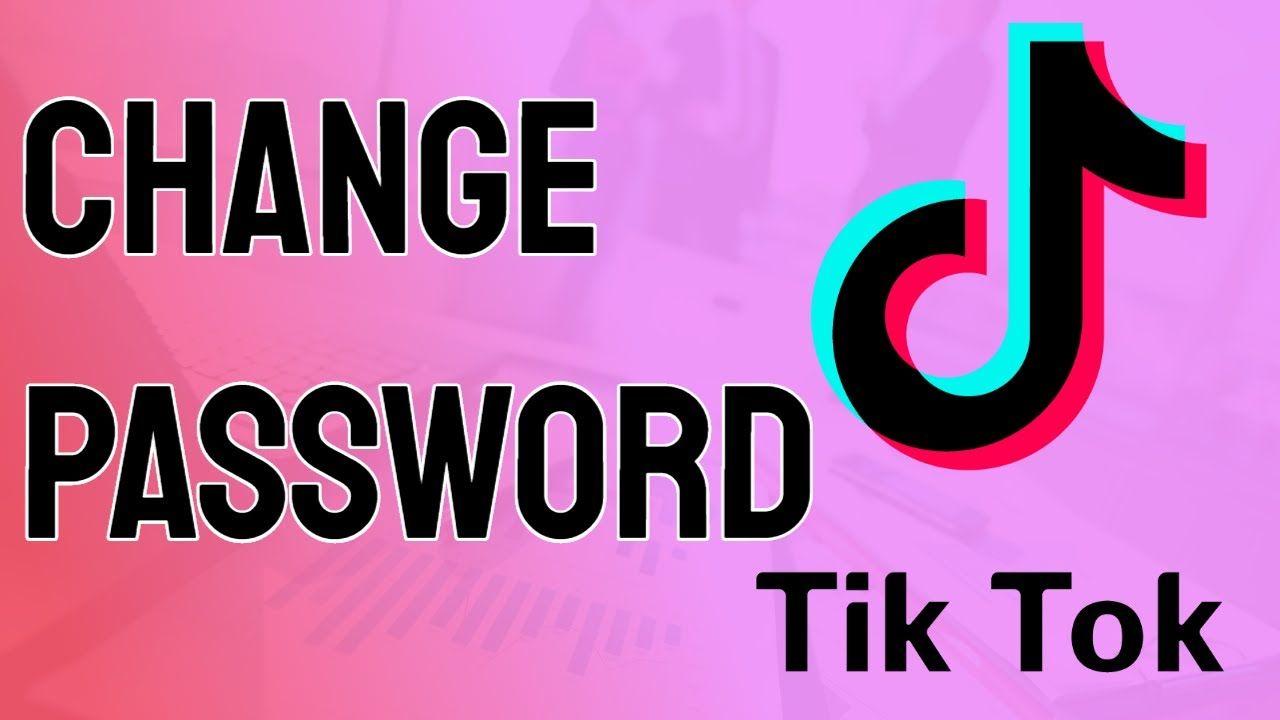 How To Change Password On Tiktok 2020 Reset Tik Tok Password Passwords Tik Tok Social Media Tips