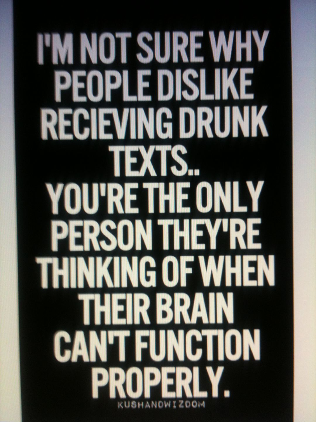 Awwwww!!! I never thought of this! But I also love getting drunk texts