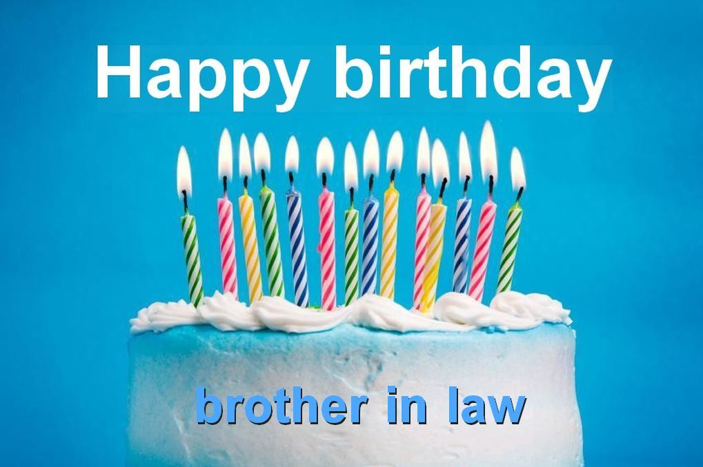 Happy Birthday Brother In Law Quotes Images And Messages Happy