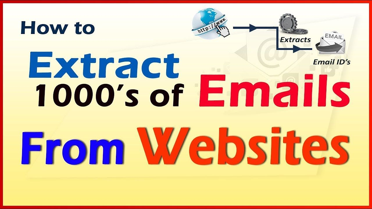How to Extract 1000's of Emails From Websites Web Email