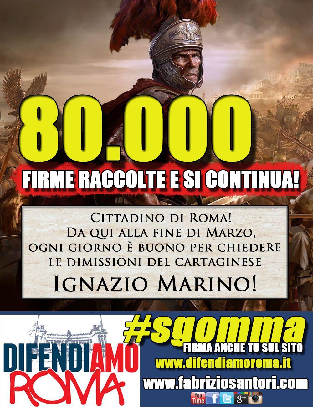Fuori il Cartaginese da Roma #marino #sgomma raccolte 80.000 firme e si va avanti FIRMA ANCHE TU www.difendiamoroma.it