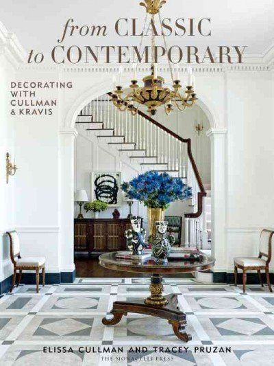 From Classic to Contemporary Decorating With Cullman  Kravis #not
