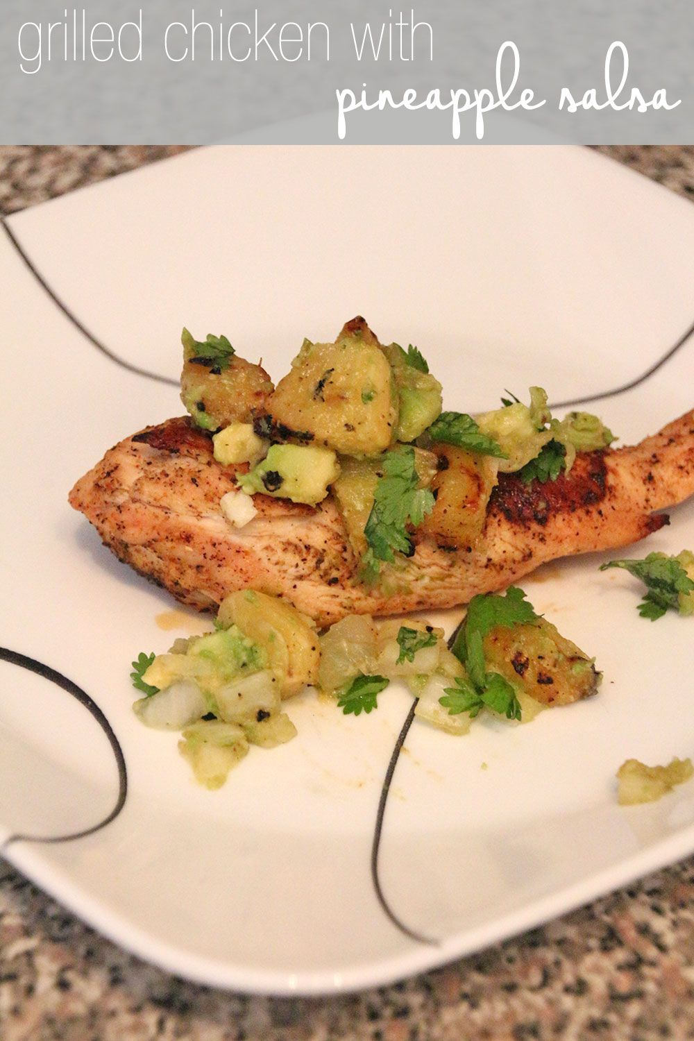 Grilled Chicken and Pineapple Salsa | RainstormsandLoveNotes.com
