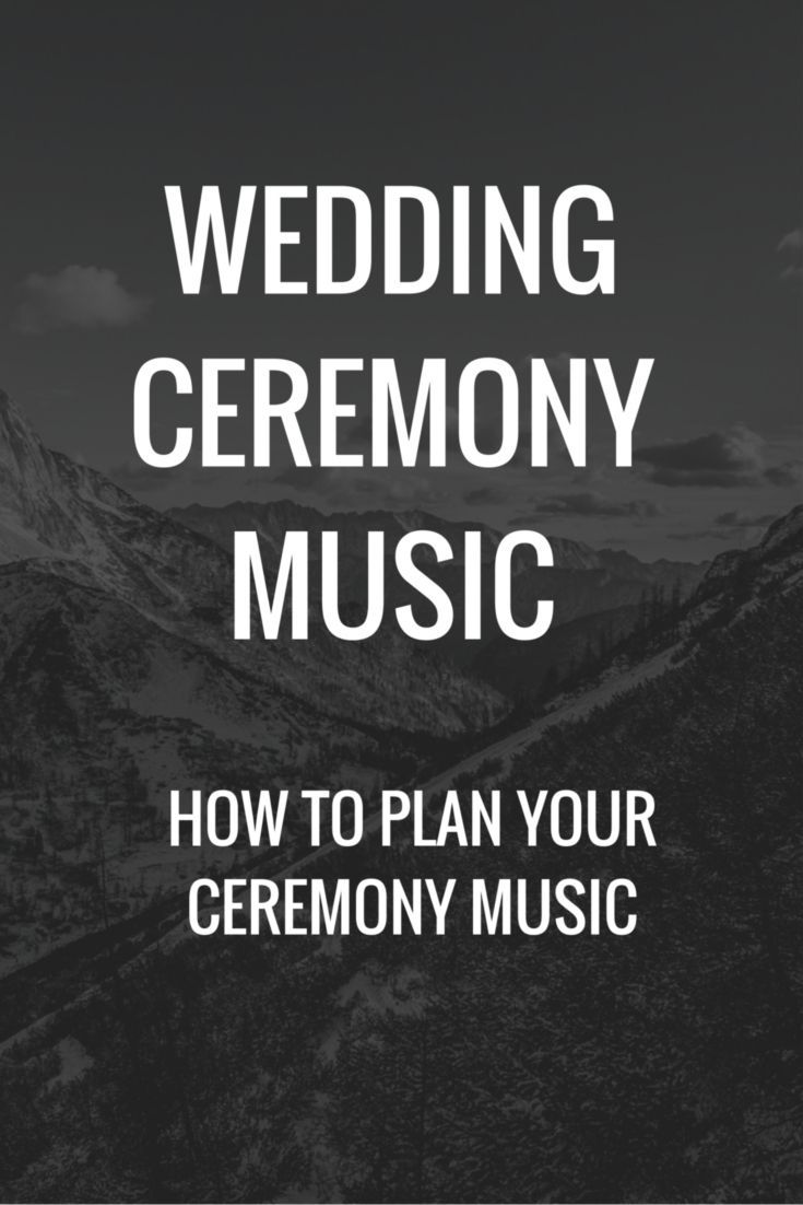 Wedding Ceremony Music How To Plan Your Ceremony Music Wedding Ceremony Music Wedding Ceremony Music List Wedding Ceremony Music Playlist