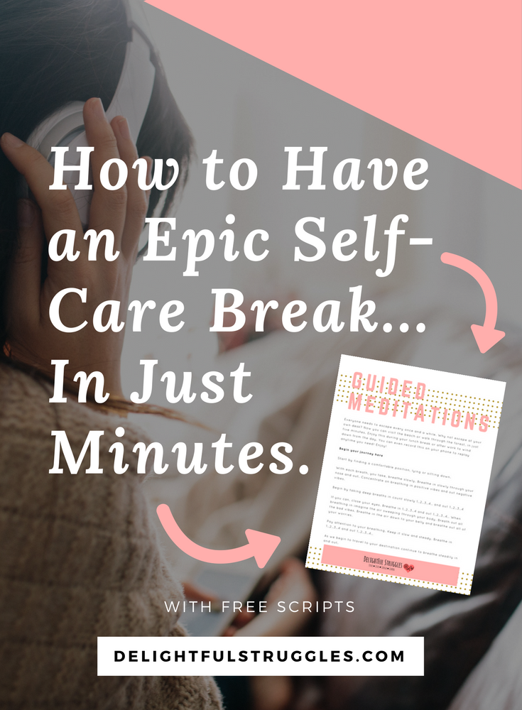 How to have an EPIC self-care break in just minutes As you know self-care is highly important especially on busy days. But sometimes we feel like we don't the time. This post will teach you how to relax your mind in just minutes. If you are ready to take a self-care break on limited time this EPIC posts if just for you! Plus you get FREE guided meditation scripts... Did I mention they are Free? Click through to read more.  http://delightfulstruggles.com/epic-self-care-break-minutes/