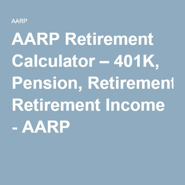 AARP Retirement Calculator \u2013 401K, Pension, Retirement Income - AARP