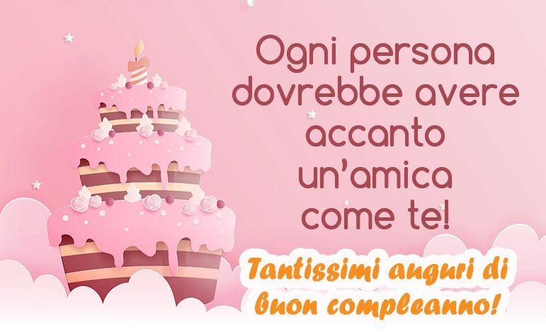 Frasi Auguri Compleanno Per Un Amica Speciale Nel 2020 Compleanno Auguri Di Buon Compleanno Buon Compleanno