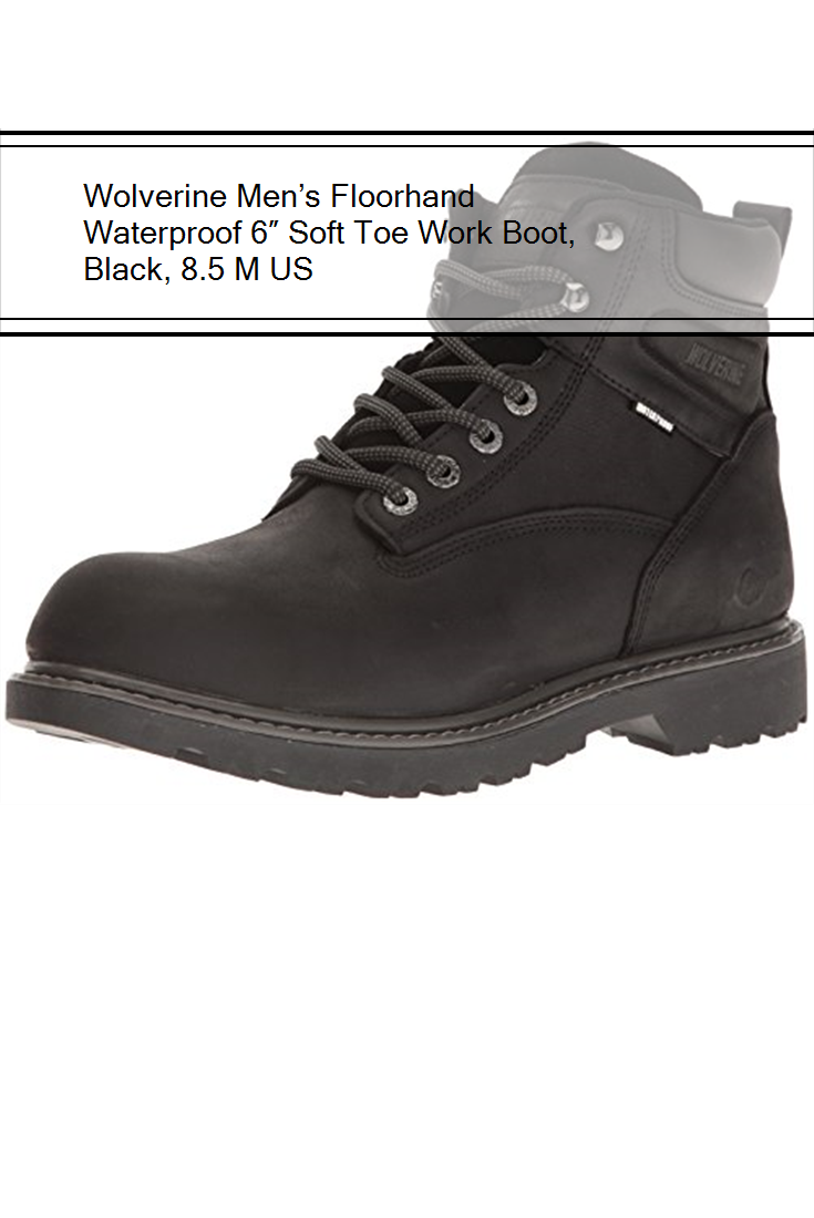 0ba83efcf6c Wolverine Men's Floorhand Waterproof 6″ Soft Toe Work Boot, Black ...