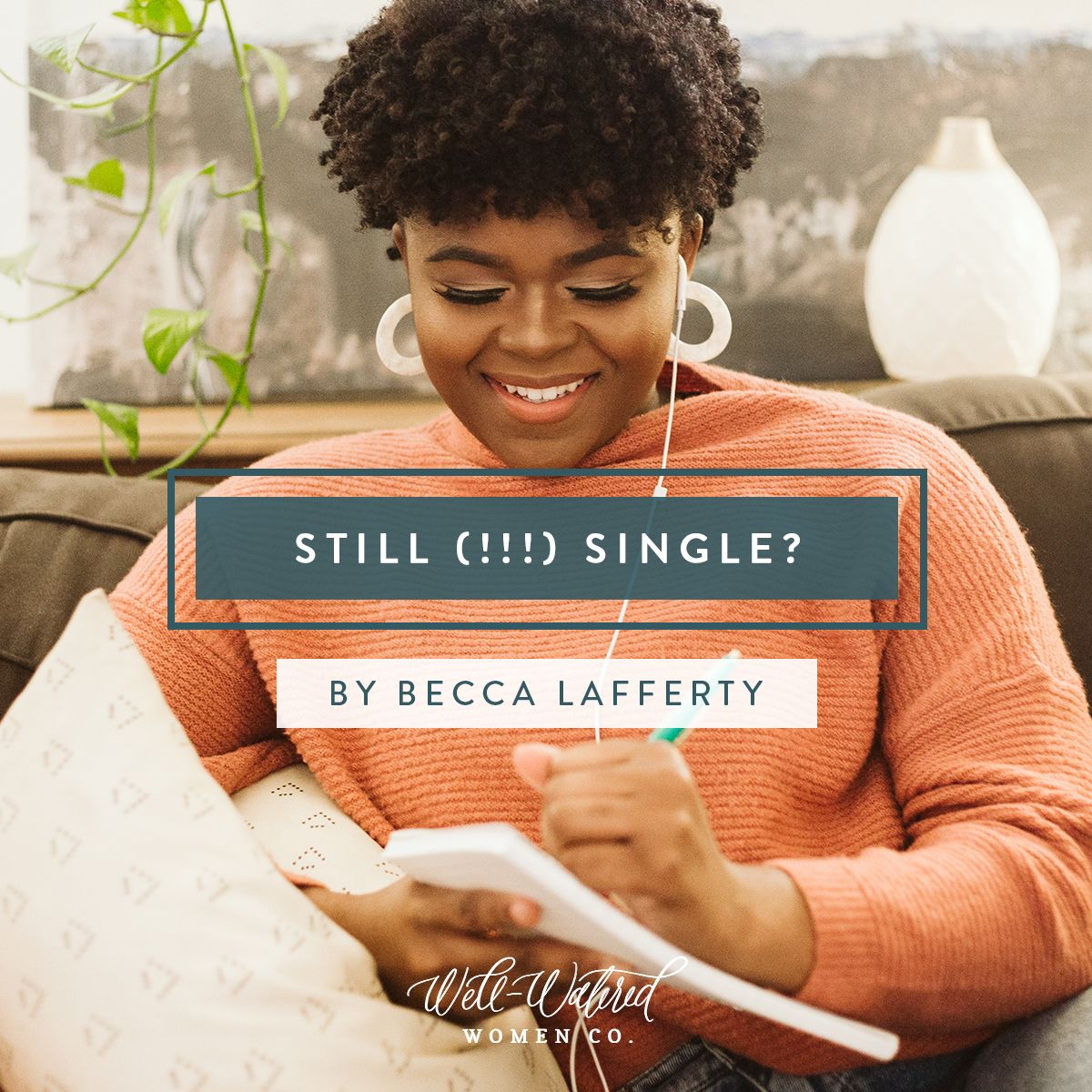Still (!!!) Single? WellWatered Women Single