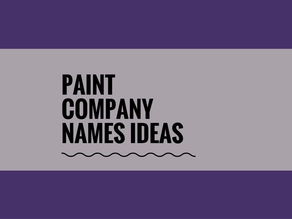 165 Catchy Paint Company Names