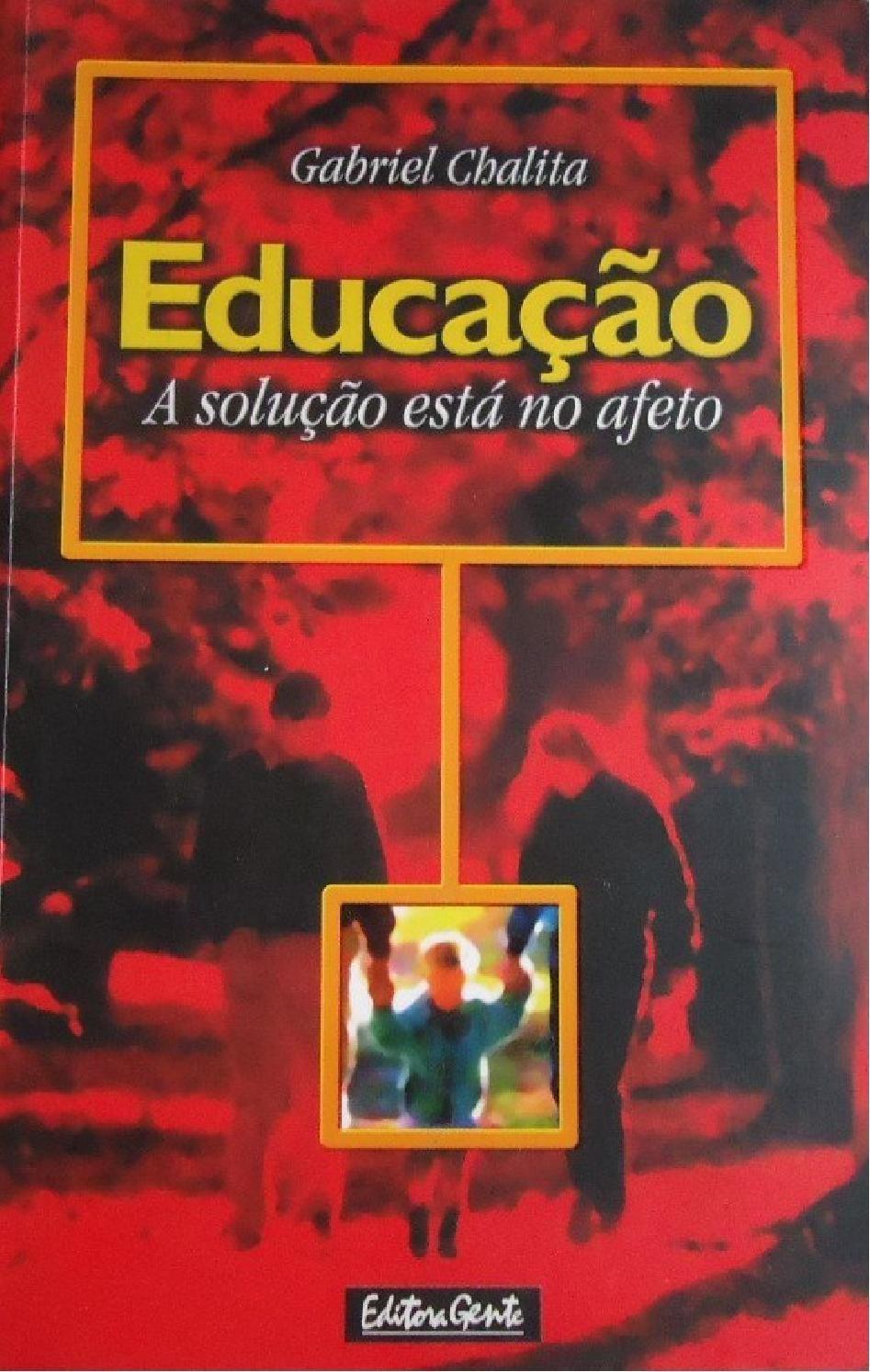 Educação A Solução Está No Afeto Gabriel Chalita Livros
