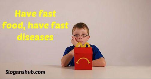 Have Fast Food Have Fast Diseases Anti Junk Food Slogans