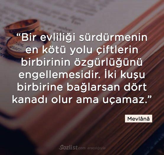 Bir Evliligi Surdurmenin En Kotu Yolu Ciftlerin Birbirinin Ozgurlugunu Engellemesidir Mevlana Rumi Celaleddin Rumi Love Quotes Rumi Quotes Meaningful Quotes