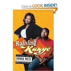 This Book Raising Kanye Life Lessons From The Mother Of A Hip Hop Superstar Biography Books Life Lessons Pocket Books