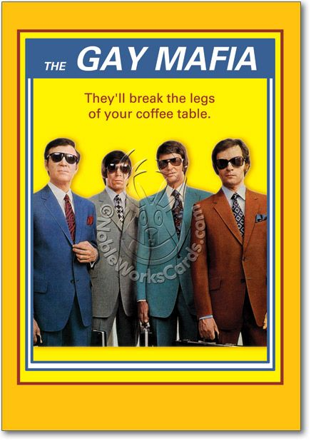Cover Reads THE GAY MAFIA Theyll break the legs on your coffee – Gay Happy Birthday Card