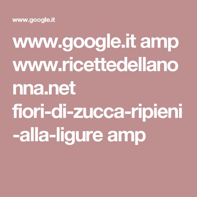 www.google.it amp www.ricettedellanonna.net fiori-di-zucca-ripieni-alla-ligure amp