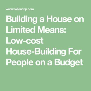 Great Building A House On Limited Means: Low Cost House Building For People On