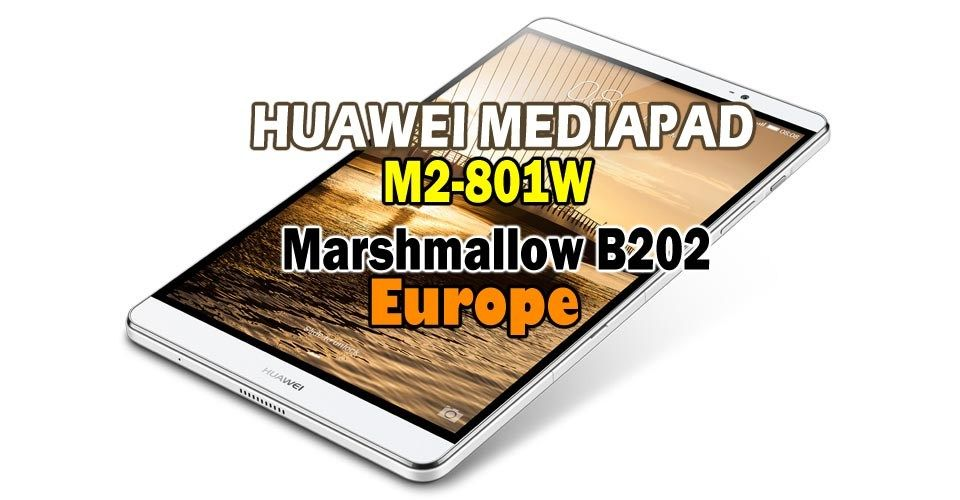 Huawei Mediapad 2 8 0 M2-801W Marshmallow B202 Full Firmware