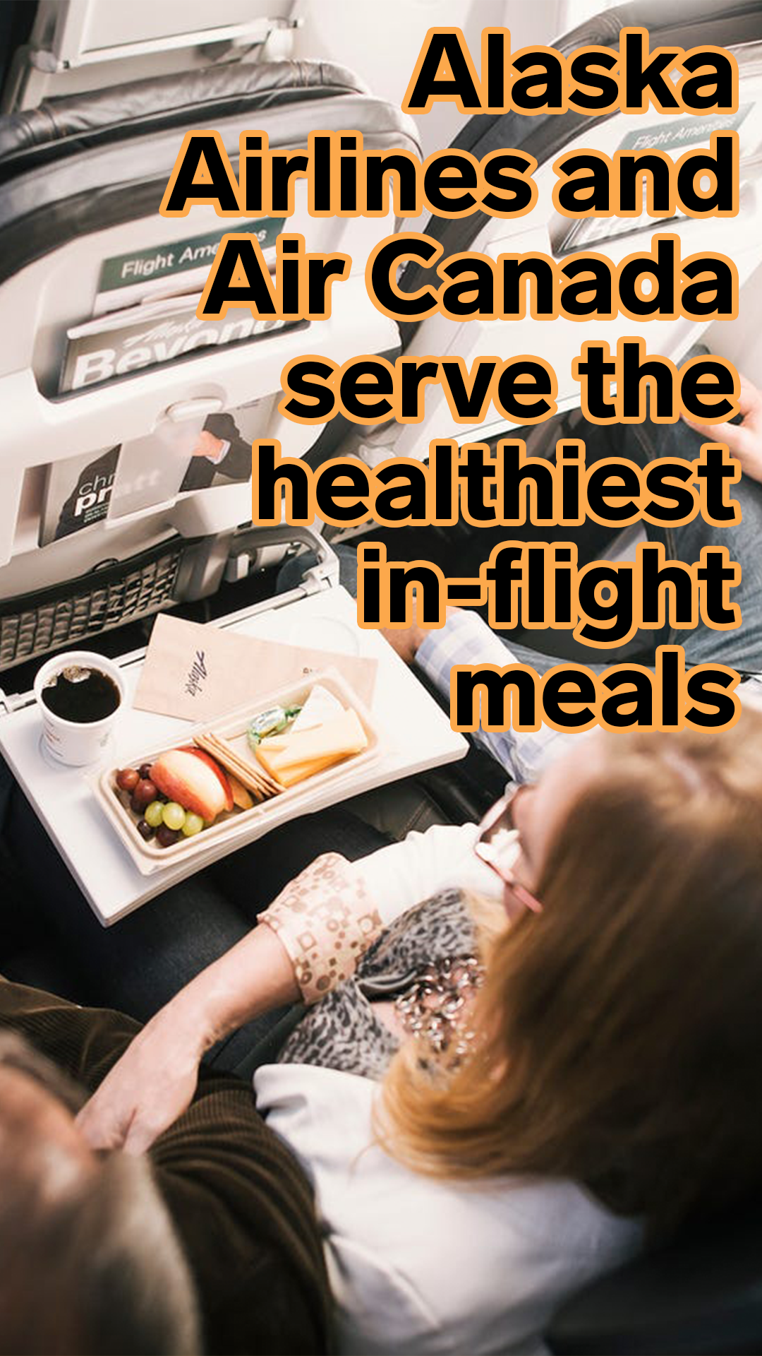 Alaska Airlines and Air Canada serve the healthiest in