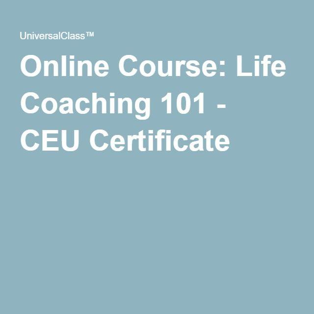 Online Course Life Coaching 101 - CEU Certificate Coaching