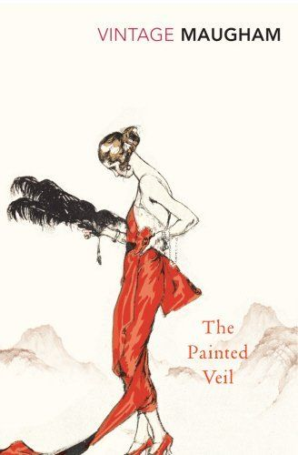 The Painted Veil (Vintage Classics) by W. Somerset Maugha...