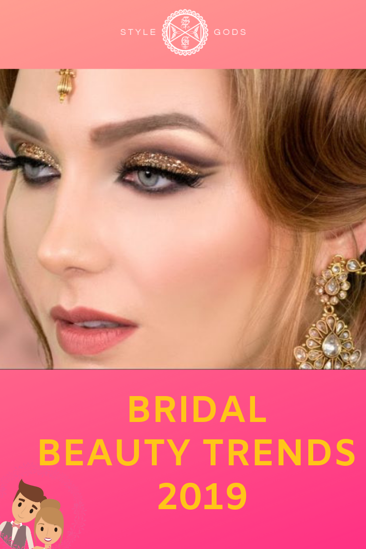 Bridal Beauty Trends 2019 Inspired By Your Favourite