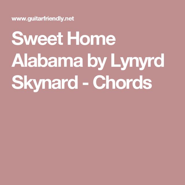 Sweet Home Alabama By Lynyrd Skynard Chords Guitar Pinterest