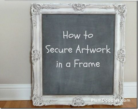 How To Secure Artwork In A Frame Securing Artwork In Frame Diy Art Projects Diy Diy Frame